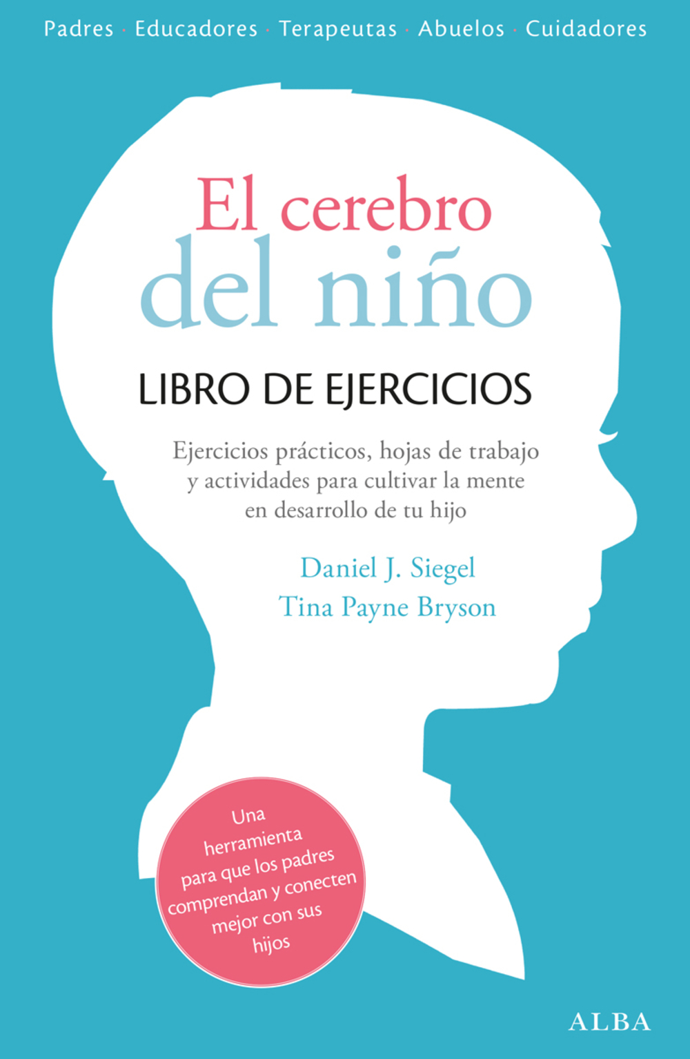 Centroamerica: Guatemala: Libros: Librerias Artemis Edinter: El cerebro del  niño. Libro de ejercicios, Daniel J. y Tina P. Siegel y Bryson