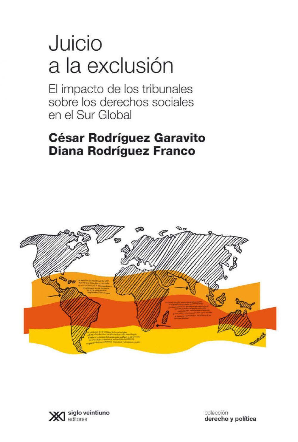 JUICIO A LA EXCLUSION: EL IMPACTO DE LOS TRIBUNALES SOBRE LOS DERECHOS  SOCIALES DEL SUR GLOBAL