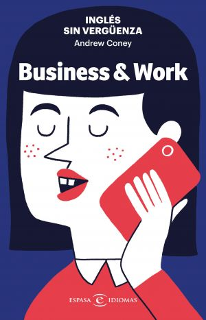 INGLÉS SIN VERGÜENZA: BUSINESS & WORK