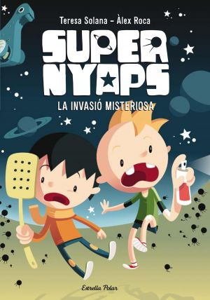 SUPERNYAPS 1. LA INVASIÓ MISTERIOSA