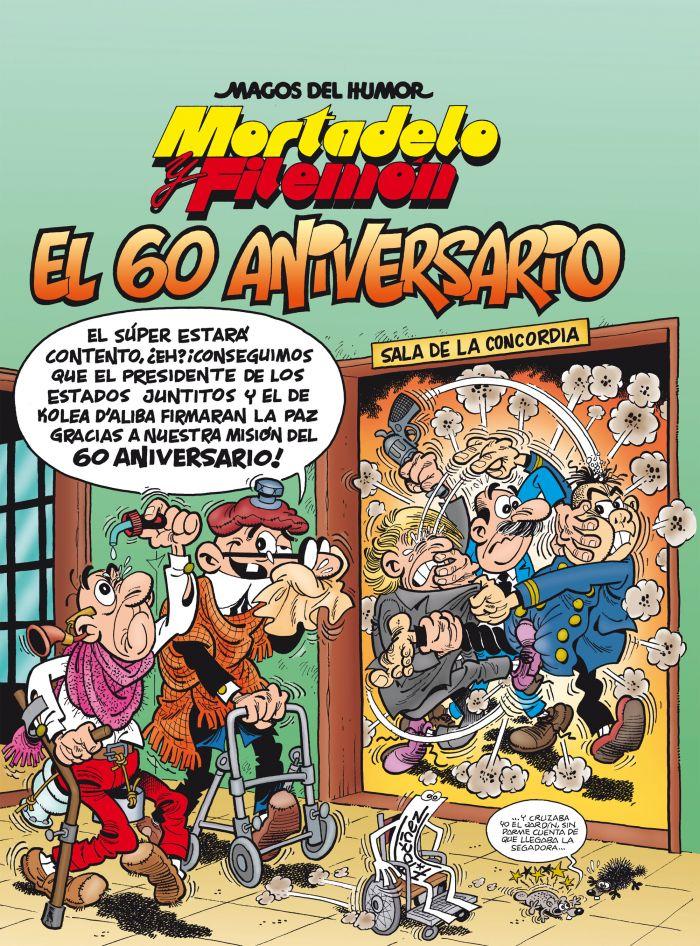 MORTADELO Y FILEMÓN. EL 60 ANIVERSARIO (MAGOS DEL HUMOR 182)